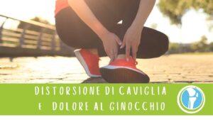 Distorsione alla caviglia e dolore al ginocchio
